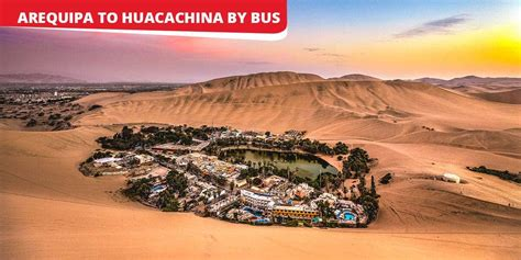 Arequipa to Huacachina by Bus: 2020 Updated Information