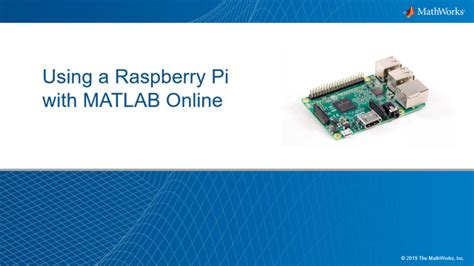 Using a Raspberry Pi with MATLAB Online Video - MATLAB