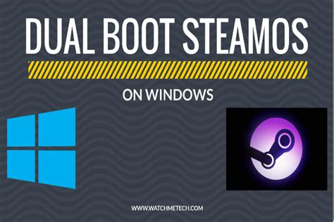 Dual Boot SteamOS on Windows 10 PC and Laptop - WatchMeTech