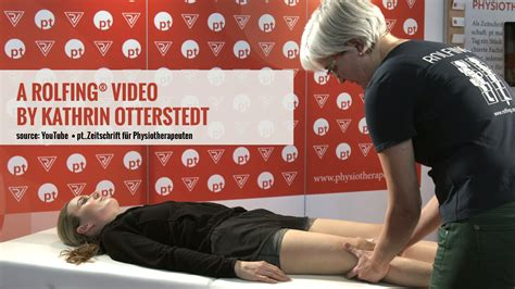 A Rolfing® Video by Kathrin Otterstedt - European Rolfing